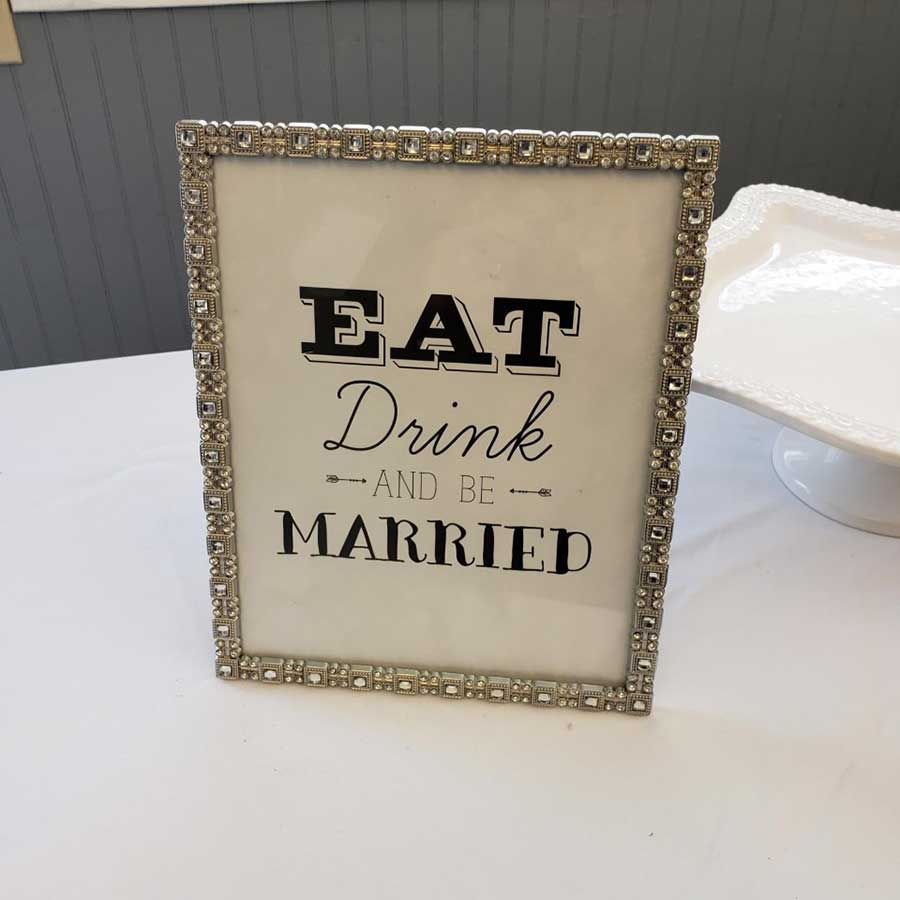 Eat, Drink & Be Married Sign - $5